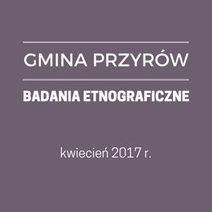 GM. PRZYRÓW - BADANIA ETNOGRAFICZNE