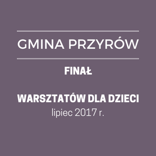GM. PRZYRÓW - FINAŁ ETNOANIMACJI
